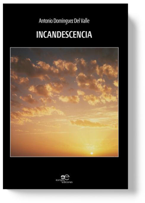 Incandescence | Antonio Domínguez del Valle