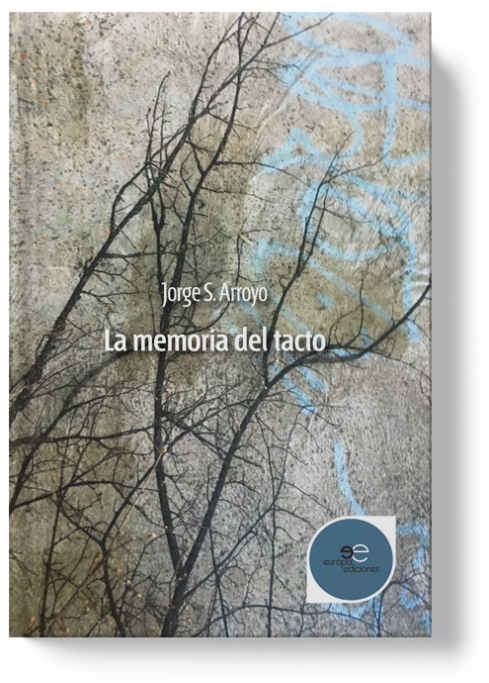 The memory of touch | Jorge S. Arroyo